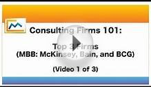 Consulting Firms 101: Top 3 Firms (MBB: McKinsey, Bain